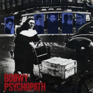 BOOWY 6th Album : PSYCHOPATH(紙ジャケット仕様)